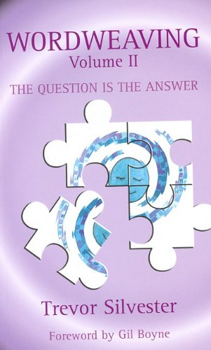 9780954366414: Wordweaving, Volume II: The Question Is the Answer: Question Is the Answer v. 2