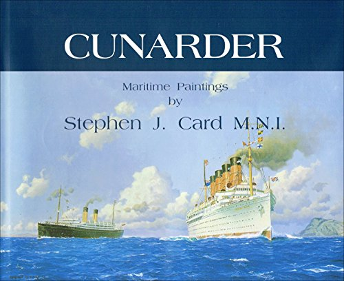 Cunarder: Maritime Paintings: Card, Stephen J.