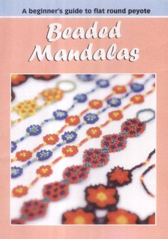 9780954367213: Beaded Mandalas: A Beginner's Guide to Flat Round Peyote