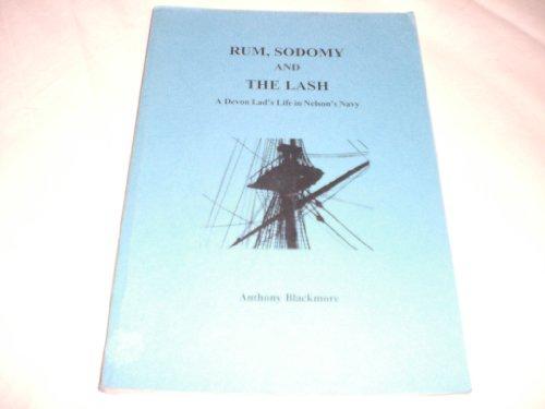 Rum, Sodomy and the Lash: A Devon: Blackmore, Edward Anthony