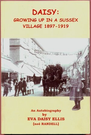 9780954374617: Daisy: Growing Up in a Sussex Village 1897-1919