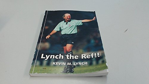 9780954374907: Lynch the Ref!!