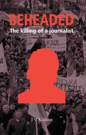 9780954376406: Beheaded: The Killing of a Journalist