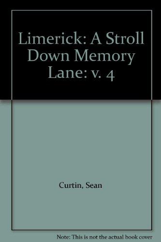 Limerick: A Stroll Down Memory Lane: v.: Curtin, Sean