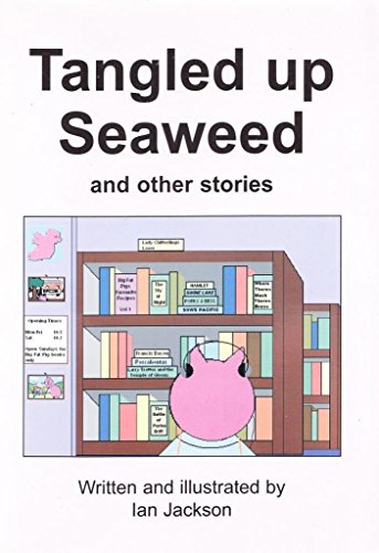 Tangled Up Seaweed and Other Stories (0954380126) by Jackson, Ian