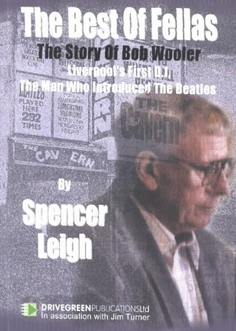 9780954383909: The Best of Fellas: The Story of Bob Wooler - Liverpool's First D.J., the Man Who Introduced