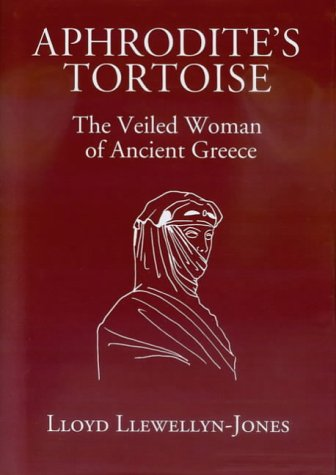 9780954384531: Aphrodite's Tortoise: The Veiled Woman of Ancient Greece