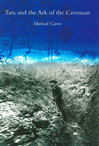 9780954385521: Tara and the Ark of the Covenant: A Search for the Ark of the Covenant by British Israelites on the Hill of Tara, 1899 -1902