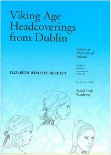 9780954385552: Viking Age Headcoverings from Dublin (Medieval Dublin Excavations series B) (v. 6)