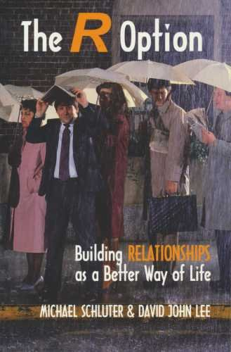 The R Option: Building Relationships as a: Schluter, Michael and