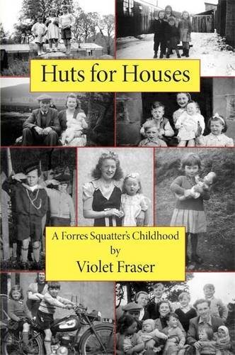 9780954389178: Huts for Houses: A Forres Squatter's Childhood