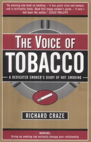 9780954391423: The Voice of Tobacco: A Dedicated Smoker's Diary of Not Smoking