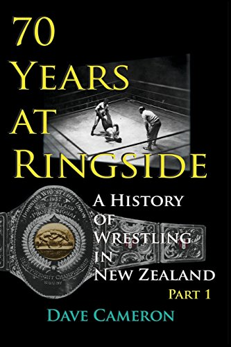 9780954392475: 70 Years at Ringside: A History of Wrestling in New Zealand