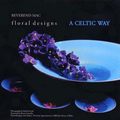 Floral Designs - A Celtic Way: William McMillan