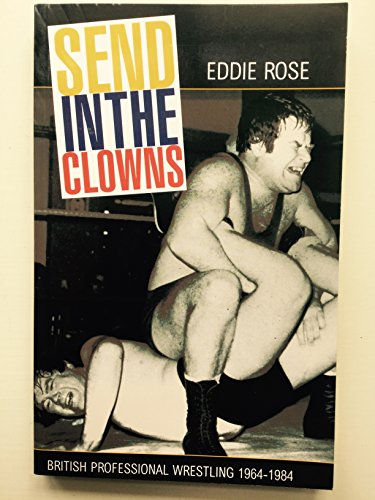 9780954395643: Send in the Clowns: British Professional Wrestling 1964-1984