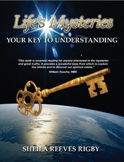 Life's Mysteries. Your Key To Understanding: Rigby, Sheila Reeves