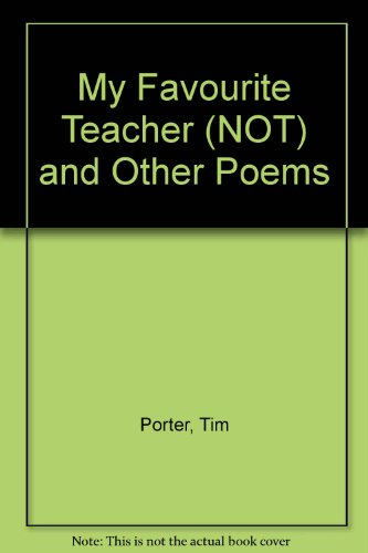 9780954398002: My Favourite Teacher (NOT) and Other Poems