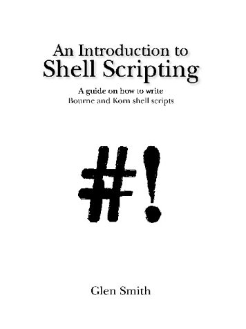 9780954401009: An Introduction to Shell Scripting: A Guide on How to Write Bourne and Korn Shell Scripts
