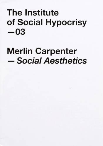9780954401658: Social Aesthetics: 03, the Institute of Social Hypocrisy