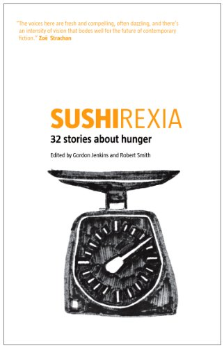 9780954402464: Sushirexia: 32 Stories About Hunger