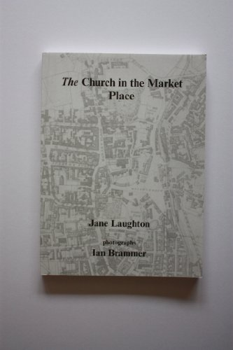 9780954404406: The Church in the Market Place: A History of the Church of St. Michael and All Angels in Macclesfield c.1220-1901