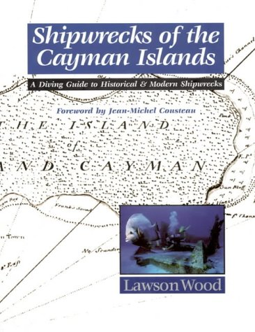 Shipwrecks of the Cayman Islands: A Diving: Wood Lawson