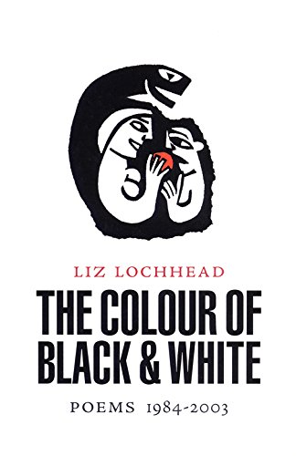 The Colour of Black and White: Liz Lochhead