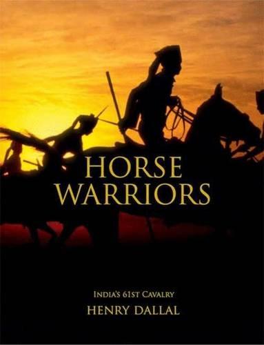 9780954408312: Horse Warriors: India's 61st Cavalry