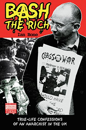 9780954417772: Bash The Rich: True-life Confessions of an Anarchist in the UK