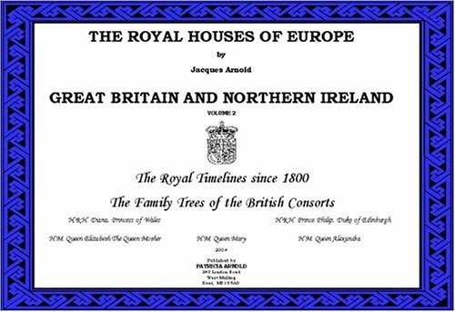 9780954423452: The Royal Houses of Europe: Great Britain: Royal Timeline the Families of the British Consorts v. 2