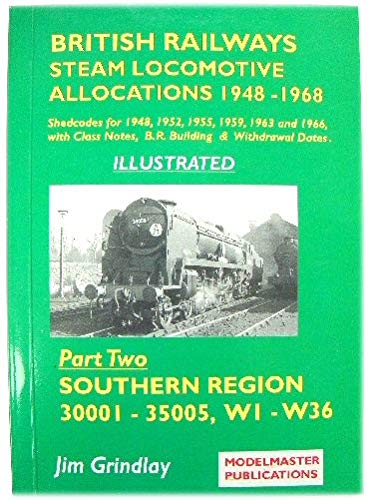 British Railways Steam Locomotive Allocations, 1948-1968: Ex: Grindlay, Jim