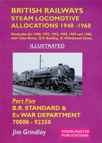 9780954426453: British Railways Steam Locomotive Allocations, 1948-1968: B.R. Standard and Austerity Classes Pt. 5: B.R. Steam Locomotive Shedcodes for 1948, 1952, ... 1966, Plus Class Notes and Withdrawal Dates