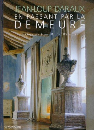 En Passant Par La Demeure (French Edition): Daraux, Jean-Loup