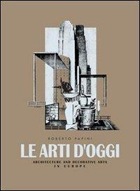 9780954428860: Le arti d'oggi. Architettura e arti decorative in Europa