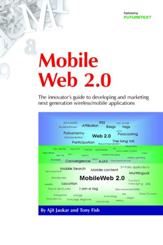 9780954432768: Mobile Web 2.0: The Innovator's Guide to Developing and Marketing Next Generation Wireless/Mobile Applications