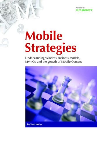 Mobile Strategies: Understanding Wireless Business Models, MVNOs: Tom Weiss