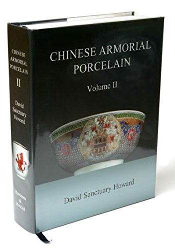 Chinese Armorial Porcelain Volume 2.: Howard, David.