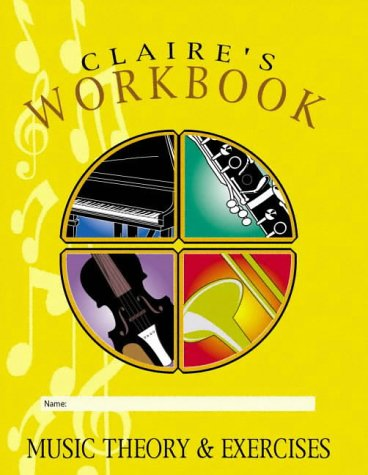9780954440602: Claire's Music WorkBook: Music Theory and Exercises
