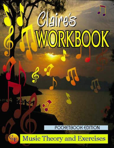 Claire's Music WorkBook (Pocket Edition): Music Theory and Exercises: Music Theory and Exercises (0954440625) by Mungal, Claire; Mungal, Eros