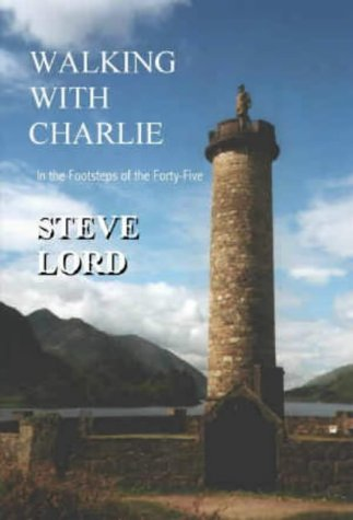 9780954442002: Walking with Charlie: In the Footsteps of the Forty-five