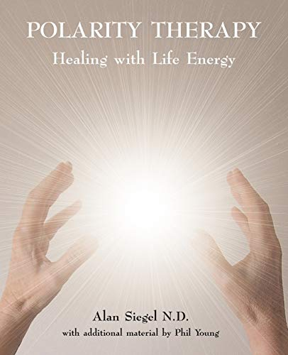 9780954445058: Polarity Therapy: Healing With Life Energy