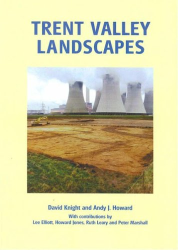 9780954445645: Trent Valley Landscapes: The Archaeology of 500,000 Years of Change