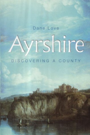 9780954446116: Ayrshire: Discovering a County