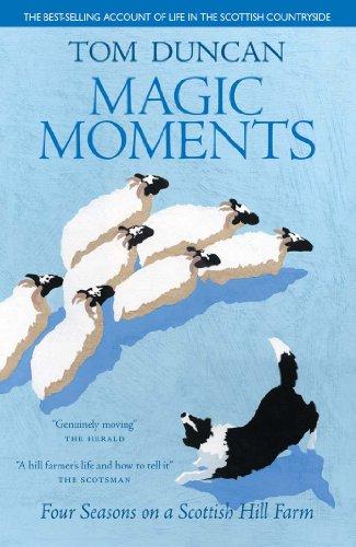 9780954446185: Magic Moments: Four Seasons on a Scottish Hill Farm