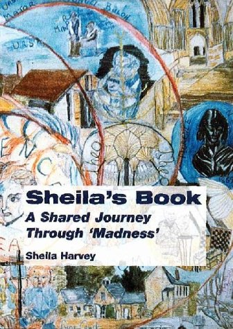 9780954447502: Sheila's Book: A Shared Journey Through Madness