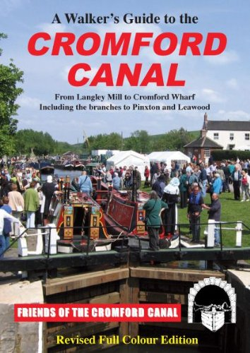 9780954448202: A Walker's Guide to the Cromford Canal: From Langley Mill to Cromford Wharf, Including the Branches to Pinxton and Leawood