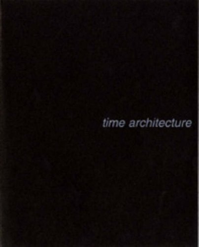 9780954448417: Time Architecture: Selected Architectural Works by Florian Beigel & Architecture Research Unit, London Metropolitan University