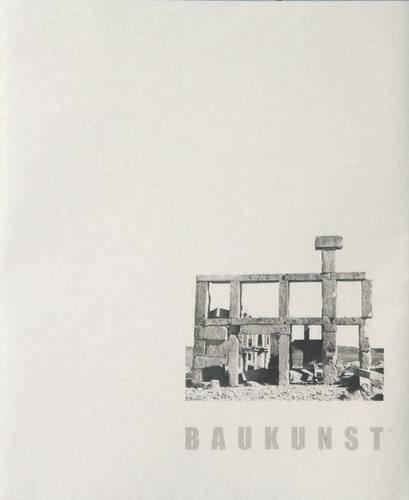9780954448493: Baukunst: The Art of Building