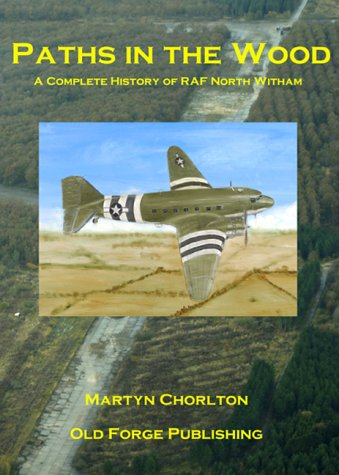 9780954450700: Paths in the Wood: A Complete History of RAF North Witham