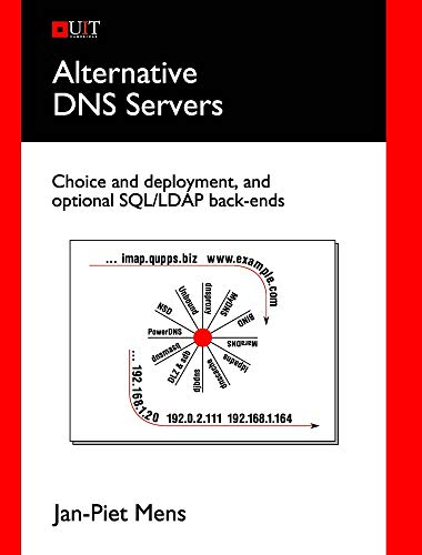 9780954452995: Alternative DNS Servers: Choice and Deployment, and Optional SQL/LDAP Back-Ends